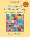 Successful College Writing with 2009 MLA and 2010 APA Updates - Kathleen T. McWhorter
