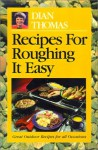 Recipes for Roughing It Easy - Dian Thomas