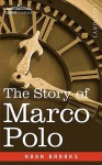 The Story of Marco Polo - Noah Brooks
