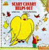 SCARY CANARY HELPS OUT (Scary Canary) - Robin Carly, Mort Gerberg