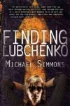 Finding Lubchenko - Michael Simmons