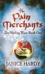 Pain Merchants (The Healing Wars, #1) - Janice Hardy