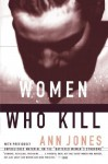 Women Who Kill - Ann Jones