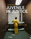 Juvenile In Justice - Richard Ross, Ira Glass, Bart Lubow