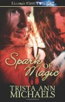 Spark of Magic - Trista Ann Michaels