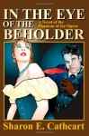 In The Eye Of The Beholder: A Novel of the Phantom of the Opera - Sharon E. Cathcart
