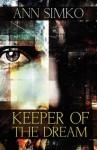 Keeper of the Dream - Ann Simko