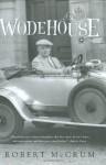 Wodehouse: A Life - Robert McCrum