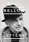 Saul Bellow: Letters - Saul Bellow, Benjamin Taylor