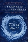 The Tilted World - Tom Franklin, Beth Ann Fennelly