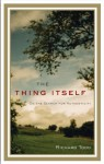 The Thing Itself: On the Search for Authenticity - Richard Todd