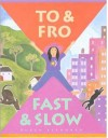 To & Fro, Fast & Slow - Durga Bernhard