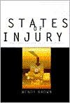 States of Injury: Power and Freedom in Late Modernity - Wendy Brown