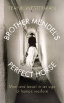 Brother Mendel's Perfect Horse - Frank Westerman
