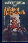 The Gods of Bal-Sagoth - Robert E. Howard, Andrew J. Offutt, Glenn Lord