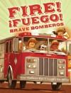 Fire! Fuego! Brave Bomberos - Susan Middleton Elya, Dan Santat