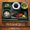Washoku: Recipes from the Japanese Home Kitchen - Elizabeth Andoh, Leigh Beisch