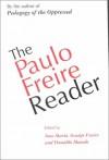 The Paulo Freire Reader - Paulo Freire, Ana Maria Araujo Freire, Donaldo Macedo