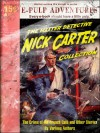 Nick Carter: The Crime of the French Café and Other Stories (Three pulp classics in one volume!) - Various, Nick Carter, van Rensselaer Dey, Frederic, R.F. Walsh, Edward L. Stratemeyer, George Charles Jenks, William Cadwalder Hudson, Frederick William Davis, E.C. Derby, John Russell Coryell