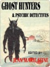 Ghost Hunters and Psychic Detectives - Jean Marie Stine