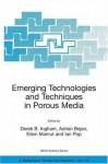 Emerging Technologies and Techniques in Porous Media (Nato Science Series II: (closed)) - Derek B. Ingham, Adrian Bejan, Eden Mamut, Ian Pop