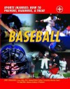 Baseball: Sports Injuries: How to Prevent, Diagnose, & Treat - John D. Wright, Susan Saliba, Eric Small