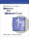 Workbook to Accompany Spanish for Health Care - Patricia Rush, Patricia Houston