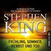 Frühling, Sommer, Herbst und Tod - Lübbe Audio, Stephen King, Beatrice Schenk de Regniers, Till Schult, Lutz Riedel, Joachim Kerzel, Oliver Rohrbeck