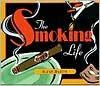 The Smoking Life - Ilene Barth