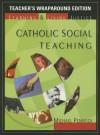 Catholic Social Teaching - Teacher's Wraparound Edition (Revised) - Michael Pennock