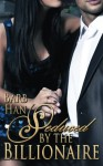 Seduced by the Billionaire - Barb Han