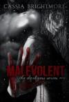 Malevolent - Cassia Brightmore