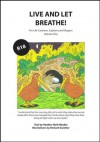 Live and Let Breathe: Pro-Life Cartoons, Captions and Slogans Vol 1 - Heather Ruth Mackie, Richard Gunther