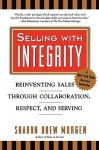 Selling with Intergrity - Sharon Drew Morgan, Sharon Drew Morgan