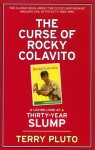 The Curse of Rocky Colavito: A Loving Look at a Thirty-Year Slump - Terry Pluto