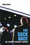 The Sack Race: The Story of Football's Gaffers - Chris Green