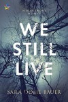 We Still Live - Sara Dobie Bauer