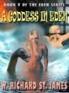 A Goddess In Eden [Eden Series Book 5] - W. Richard St. James