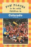 Fun Places to Go with Children in Colorado - Marty Meitus, Patti Thorn