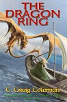 The Dragon Ring (Neuyokkasinian Arc of Empire Series Book 1) - C. Craig Coleman, Rob Carlos, Antonio Frade, Alison Greene