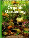 An Illustrated Guide to Organic Gardening - Sunset Books, Linda J. Selden, Jane McCreary, Joe di Chiarro