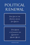 Political Renewal: The End of the Political Class / The House of Commons and Monarchy - Ian Dallas, Hilaire Belloc