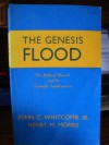 The Genesis Flood the Biblical Record and Its Scientific Implications - John C. Whitcomb Jr, Henry M. Morris