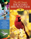 All-Season Backyard Birdwatcher - Marcus Schneck