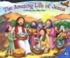 Amazing Life of Jesus: A Lift-The-Flap Bible Book - Allia Zobel Nolan