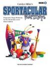 Sportacular Warm-Ups, Book 3 - Carolyn Miller