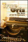True Gris: The Best of Ed Grisamore - Ed Grisamore