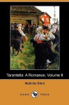 Tarantella: A Romance, Volume II (Dodo Press) - Mathilde Blind