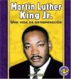 Martin Luther King JR.: Una Vida de Determinacion (Libros Para Avanzar-Biografias (Pull Ahead Books-Biographies) - Sheila Rivera