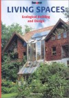 Living Spaces: Ecological Building and Design - Fisher, Thomas Schmitz-Guenther, Abraham, Dietmar Lochner, Karin Ebmann